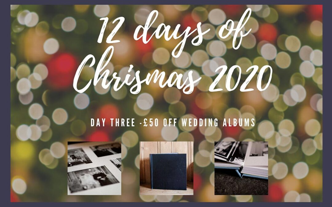12 days of Christmas – Day Three – £50 off a wedding album
